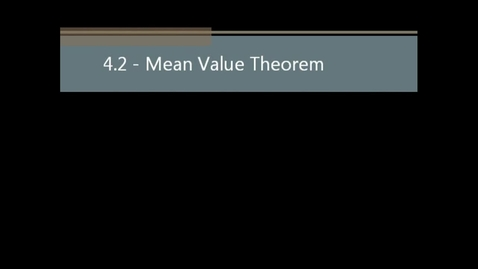 Thumbnail for entry 4.2 - Mean Value Theorem