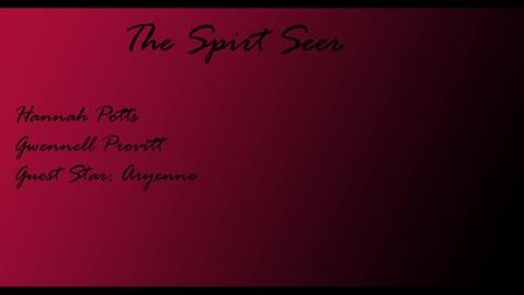 Thumbnail for entry The Spirit Seer - WSCN (Sem 2 2017)