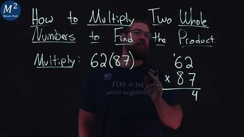 Thumbnail for entry How to Multiply Two Whole Numbers to Find the Product | 62(87) | Part 3 of 6 | Minute Math