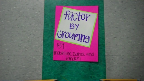 Thumbnail for entry Factor by Grouping (by Madeline, Isabel, & Landon)