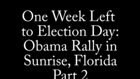 Thumbnail for entry Part 2: Obama Rally - One Week Left to Election Day