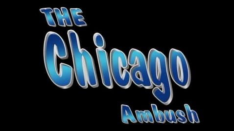 Thumbnail for entry The Chicago Ambush