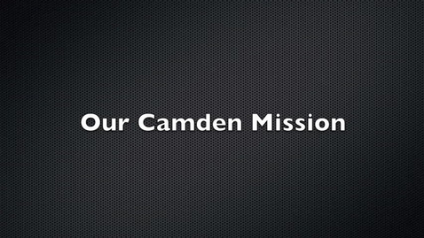 Thumbnail for entry Our Camden Mission