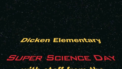 Thumbnail for entry Dicken Super Science Day