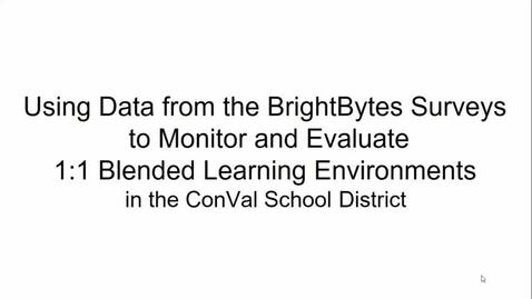 Thumbnail for entry Using Data From BrightBytes Surveys At ConVal