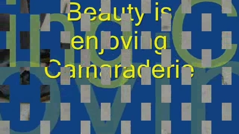 Thumbnail for entry Beauty is Camaraderie