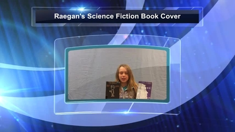 Thumbnail for entry Raegan's Science Fiction Book Cover
