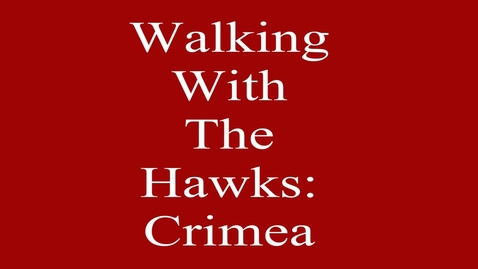 Thumbnail for entry Walk With the Hawks: Crimea
