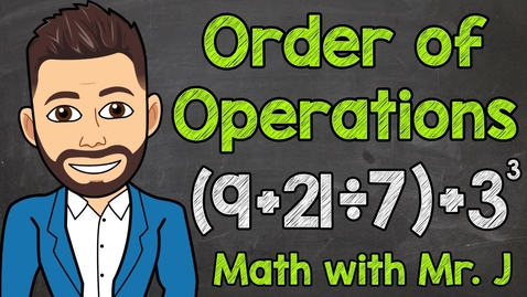 Thumbnail for entry Order of Operations | Math with Mr. J