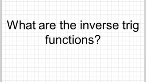 Thumbnail for entry What is an inverse trig function?