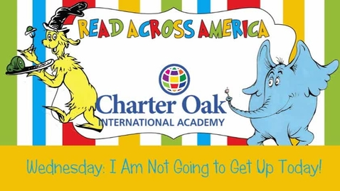 Thumbnail for entry Read Across America Week: I am NOT Going to Get Up Today!