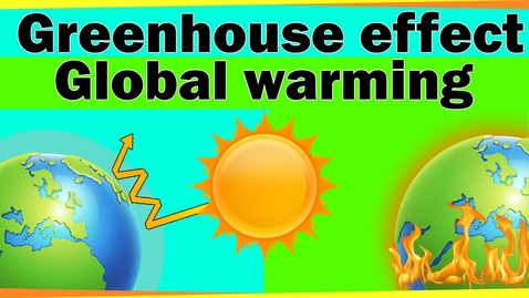 Thumbnail for entry Greenhouse Effect and Global Warming | Environmental Science | LetsTute