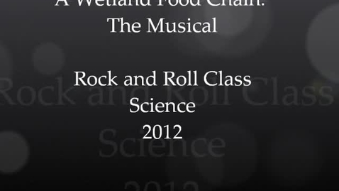 Thumbnail for entry The Wetland Food Chain: A Musical