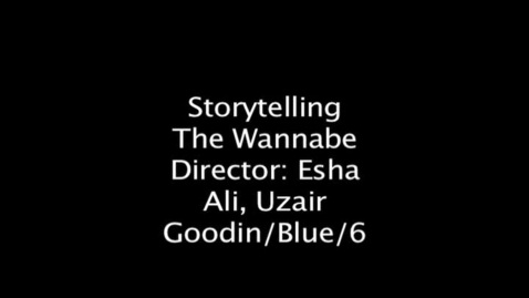 Thumbnail for entry Storytelling-The Wannabe