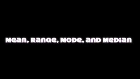 Thumbnail for entry Mode, Median, Mean, Range