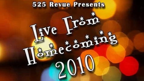 Thumbnail for entry 525 Revue Presents Live From Homecoming 2010