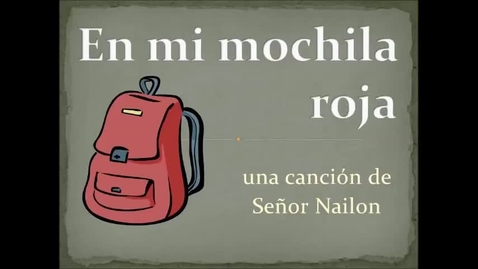 Thumbnail for entry En mi mochila roja (Spanish Classroom Objects)