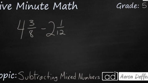 Thumbnail for entry 5th Grade Math Subtracting Mixed Numbers