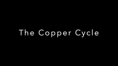 Thumbnail for entry The Copper Cycle