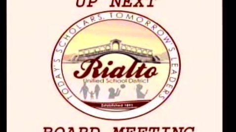 Thumbnail for entry Special Rialto Unified School District board meeting 5/6/2013