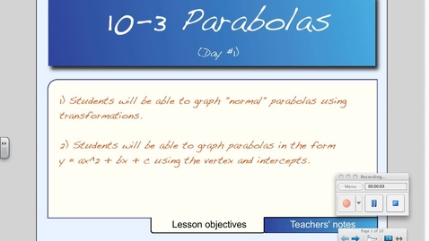 Thumbnail for entry 10-3 Parabolas (Day # 1)