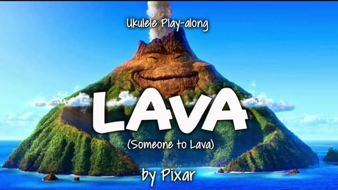 Thumbnail for entry Lava (ukulele play-along)
