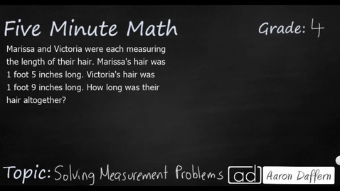Thumbnail for entry 4th Grade Math Solving Measurement Problems