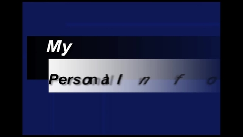 Thumbnail for entry ESC - My Personal Information