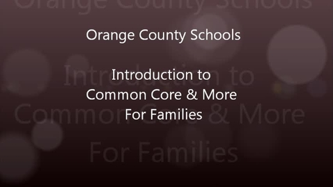 Thumbnail for entry Introduction to Common Core and More for Families