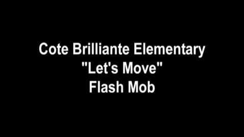"""Thumbnail for entry Cote Brilliante Elementary """"Let's Move"""" Flash Mob"""