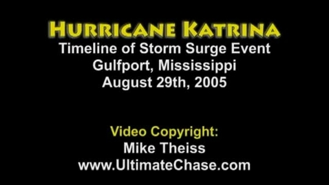 Thumbnail for entry Hurricane Katrina Historic Storm Surge Video - Gulfport, Mississippi
