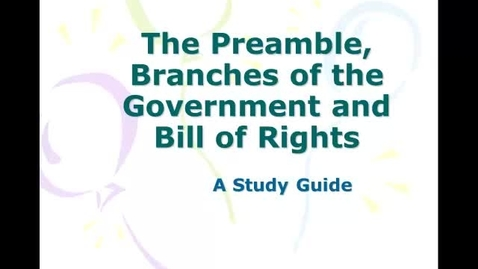 Thumbnail for entry Preamble, Branches of Government and Bill of Rights