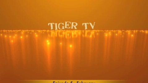 Thumbnail for entry February Tiger TV