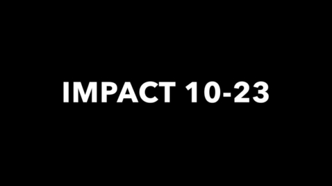 Thumbnail for entry IMPACT 10-23
