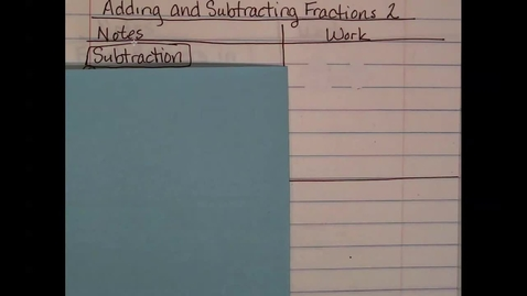 Thumbnail for entry 5.21.3 Adding and Subtracting Fractions 2