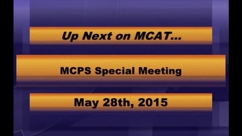 Thumbnail for entry MCPS Special Meeting May 28 2015