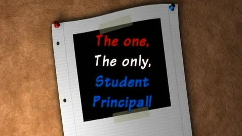 Thumbnail for entry The One, The Only, Student Principal