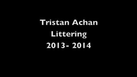 Thumbnail for entry Tristan Achan Littering