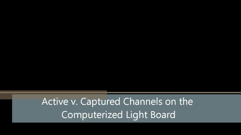 Thumbnail for entry Active v. Captured Channels on Computerized Light Board