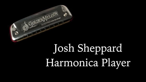 Thumbnail for entry Josh Sheppard - Harmonica Player