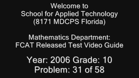 Thumbnail for entry Florida Math FCAT Released Test 2006 Grade 10 Problem 31 of 58 by Afratasha Foster
