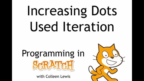 Thumbnail for entry Programming in Scratch: Increasing Dots Used Iteration