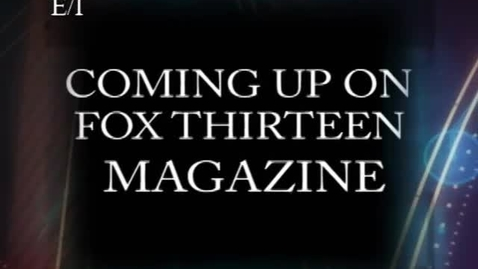 Thumbnail for entry Fox 13 Magazine