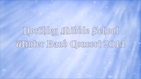 Thumbnail for entry Northley Winter Band Concert 2014