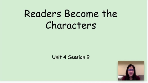 Thumbnail for entry RW Unit 4 Session 9 Readers Become the Character