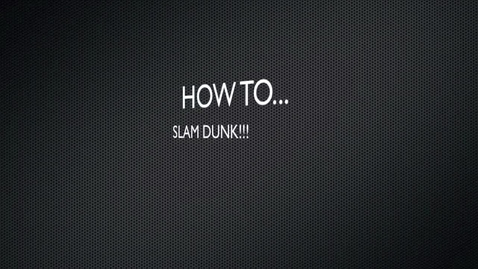 Thumbnail for entry How to slam dunk