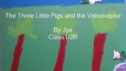 Thumbnail for entry The Three Little Pigs and the Velociraptor