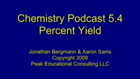 Thumbnail for entry Chem Stoichiometry4 Percent Yield