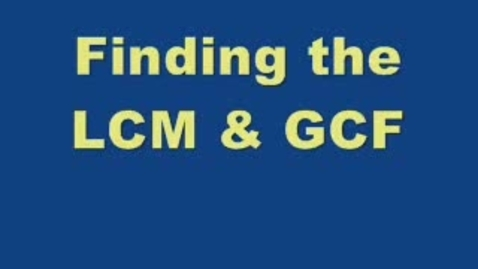 Thumbnail for entry LCM & GCF Indian Method