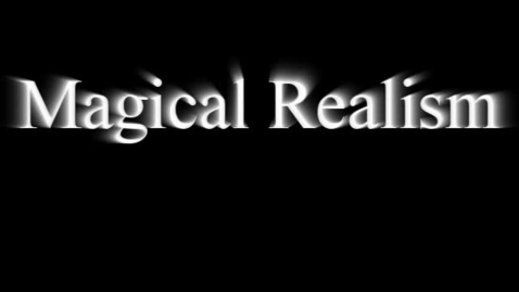 Thumbnail for entry Magical Realism